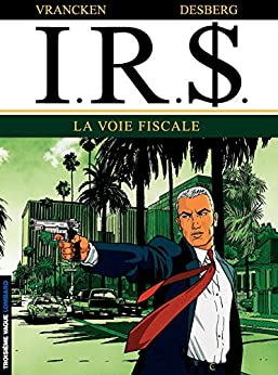 I.R.$. - Tome 1 - La voie fiscale (French Edition) by [Desberg, Stephen]