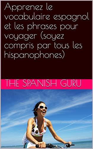 Couverture du livre Apprenez le vocabulaire espagnol et les phrases pour voyager (soyez compris par tous les hispanophones)