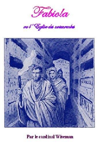 Fabiola: L'Église des catacombes (roman historique)