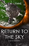 Return to the Sky: A Romantic Dystopian Adventure in a Post-Apocalyptic World (The Sky Series, Book 2) (English Edition)