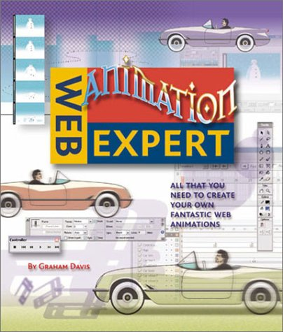 Web Animation Expert: All That You Need to Create Your Own Fantastic Web Animations (Web Expert)