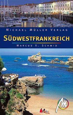 Südwestfrankreich. Reisehandbuch mit vielen praktischen Tipps
