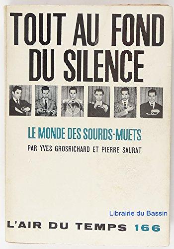 Tout au fond du silence : Le monde des sourds-muets