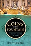 Coins in the Fountain: A Midlife Escape to Rome