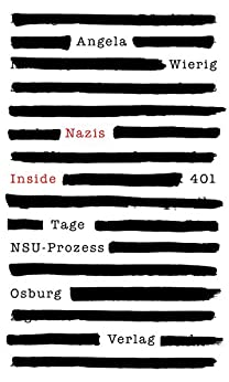 Nazis Inside: 401 Tage NSU-Prozess