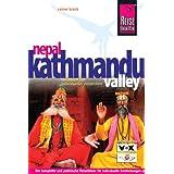 Nepal Kathmandu Valley: Der komplette und praktische Reiseführer für individuelle Entdeckungen und Erlebnisse in Kathmandu und Umgebung