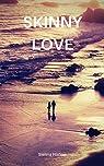Skinny love par Harlow