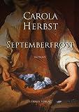 Septemberfrost: Historischer Roman (Hohen-Lützow-Saga) von Carola Herbst