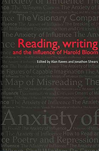 [Reading, Writing and the Influence of Harold Bloom] (By: Alan Rawes) [published: June, 2010]