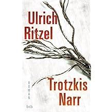 Trotzkis Narr: Roman (Berndorf ermittelt, Band 9)