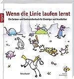 Wenn die Linie laufen lernt: Ein Cartoon- und Comiczeichenbuch für Einsteiger und Dranbleiber - Petra Kaster