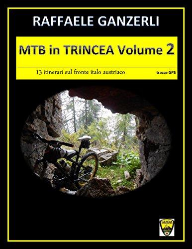 MTB in trincea Vol. 2 (Italian Edition) por Raffaele Ganzerli