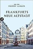 Frankfurts Neue Altstadt (insel taschenbuch) - Freddy Langer