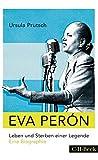 Eva Perón: Leben und Sterben einer Legende - Ursula Prutsch