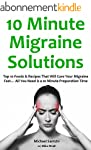 10 Minute Migraine Solutions: Top 10...