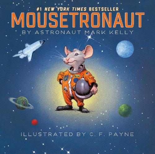 Mousetronaut: Based on a (Partially) True Story (Paula Wiseman Books) por Mark Kelly