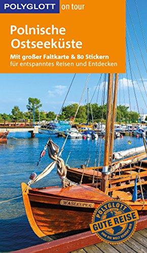 POLYGLOTT on tour Reiseführer Polnische Ostseeküste: Mit großer Faltkarte und 80 Stickern