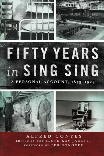 Fifty Years in Sing Sing: A Personal Account, 1879-1929 (Excelsior Editions) by Alfred Conyes (2015-02-01)