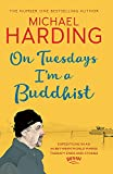 Best Books On Buddhisms - On Tuesdays I'm a Buddhist: Expeditions in an Review