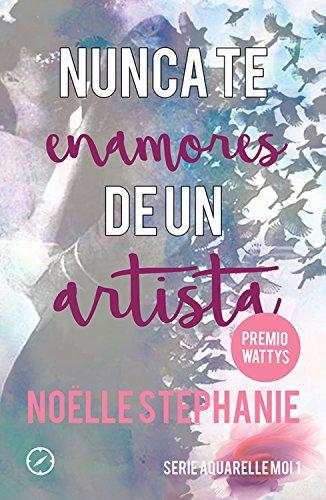 Nunca te enamores de un artista (Aquarelle moi nº 1) por Noëlle Stephanie