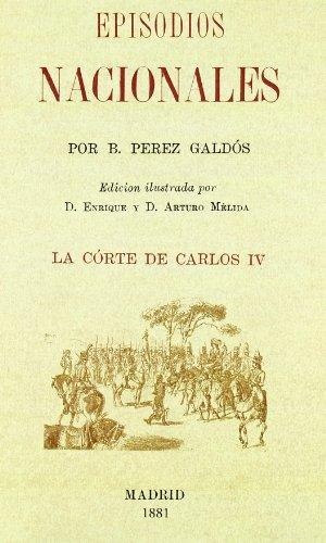 Episodios nacionales - la corte de Carlos IV (Facsimiles De Edic. Unicas)