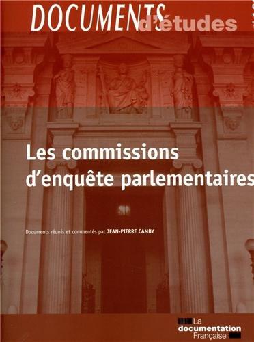 Les commissions d'enquête parlementaires (Documents d'études, série : Droit constitutionnel et institutions 1.24)
