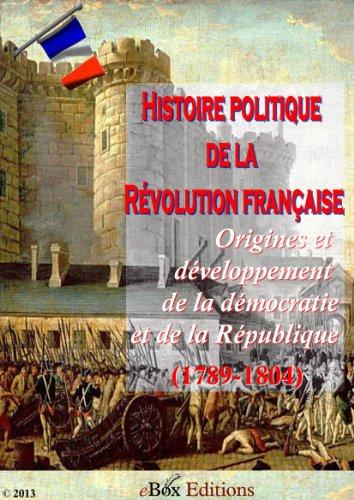 Histoire politique de la Révolution française : Origines et développement de la démocratie et de la République (1789-1804) par Alphonse Aulard
