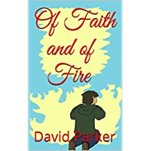 Of Faith and of Fire (English Edition)