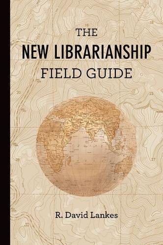 New Librarianship Field Guide (The New Librarianship Field Guide)