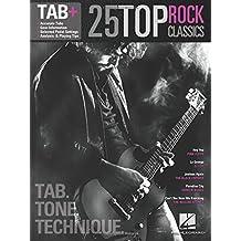 25 Top Rock Classics: Tab. Tone. Technique.