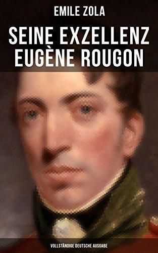 Seine Exzellenz Eugène Rougon (Vollständige deutsche Ausgabe)