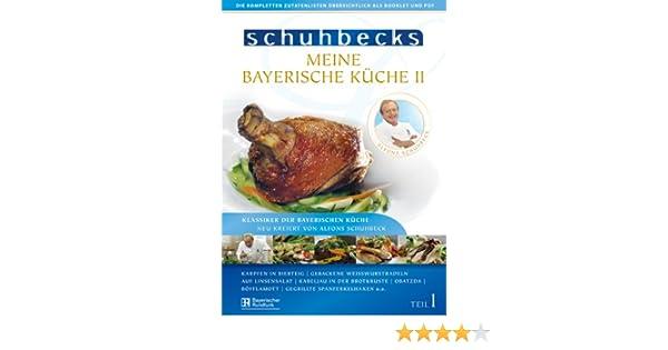 Schuhbecks Meine Bayerische Küche II, Teil 1: Amazon.de: Alfons ...