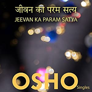 Jeevan Ka Param Satya Hindi Audio Download Amazoncouk Osho