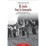 El Baile Tras La Tormenta (Biografías y Testimonios)
