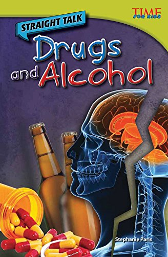 Straight Talk: Drugs and Alcohol (TIME FOR KIDS® Nonfiction Readers) (English Edition) por Teacher Created Materials
