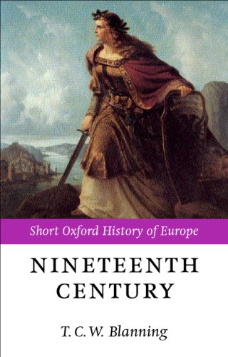 The Nineteenth Century: Europe 1789-1914 (Short Oxford History of Europe) (English Edition)