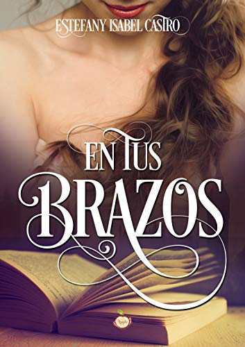 Leer Gratis En tus brazos (Beyond time nº 1) de Estefany Isabel Castro