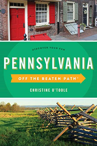 Pennsylvania Off the Beaten Path®: Discover Your Fun (Off the Beaten Path Series) (English Edition)