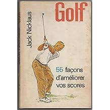 Golf. 55 facons d améliorer vos scores
