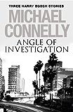 Angle of Investigation: Three Harry Bosch Short Stories (English Edition)