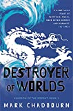 Destroyer of Worlds: Kingdom of the Serpent: Book 3: Destroyer of Worlds Bk. 3 (Gollancz)