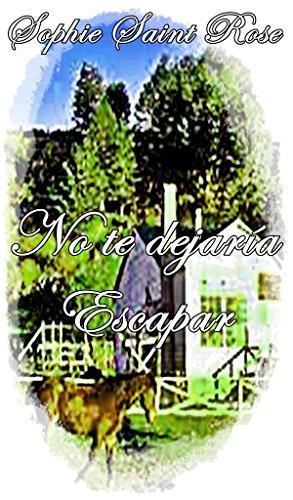 No te dejaría escapar (Spanish Edition)