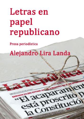 LETRAS EN PAPEL REPUBLICANO: Prosa periodística II (Spanish Edition)