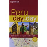 Frommer's Peru Day by Day (Frommer's Day by Day: Peru)