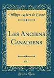 Les Anciens Canadiens, Vol. 1 (Classic Reprint)