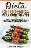 Dieta Cetogénica Para Principiantes: Simple de 14 Días con Recetas Fáciles para Comenzar a Perder Peso Rápido y Sin Esfuerzo (Keto, bajo en carbohidratos, dieta, cetonas, paleo)