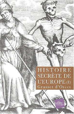 Histoire Secrète de l'Europe. Tome 1 : Recueil d'articles de diverses revues