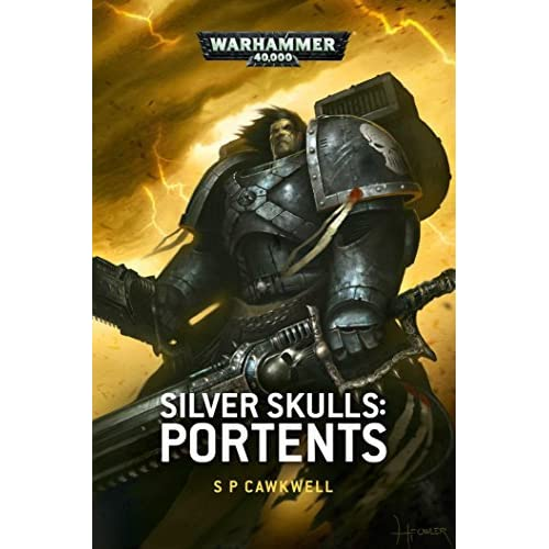 Silver Skulls: Portents (Warhammer 40000) by S P Cawkwell (2015-11-19)