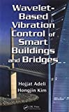 Wavelet-Based Vibration Control of Smart Buildings and Bridges