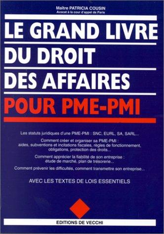 Le grand livre du droit des affaires pour PME-PMI
